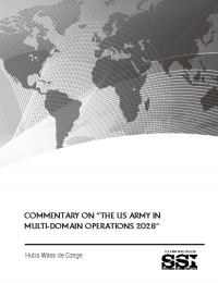 "Commentary On ""the US Army In Multi-Domain Operations 2028"""