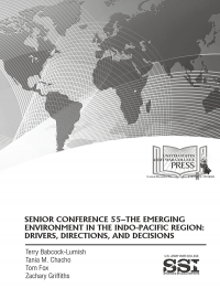 Senior Conference 55-the Emerging Environment In The Indo-pacifc Region: Drivers, Directions, And Decisions
