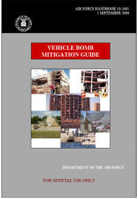 Vehicle Bomb Mitigation Guide, January 2004 (Package of 10) (TSWG Controlled Item)