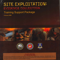 Site Exploitation Evidence Collection: Training Support Package, February 2008 (Binder with DVD and CD) (TSWG Controlled Item)