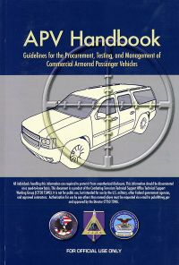 APV Handbook: Guidelines for the Procurement, Testing, and Management of Commercial Armored Passenger Vehicles (TSWG Controlled Item)