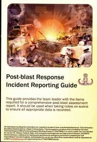 Post-Blast Response Incident Reporting Guide (Fold Out Chart Post Blast Investigation Training Card For Military EOD Technicians on the Battlefield) (TSWG Controlled Item)