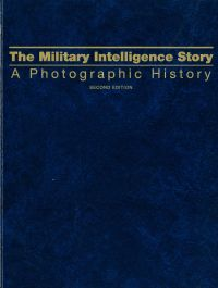 Military Intelligence Story: A Photo History