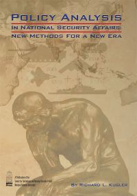 Policy Analysis in National Security Affairs: New Methods for a New Era