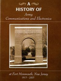 A History of Army Communications and Electronics at Fort Monmouth, New Jersey, 1917-2007 (Hardcover)