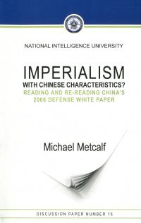 Imperialism with Chinese Characteristics?: Reading and Re-Reading China's 2006 Defense White Paper