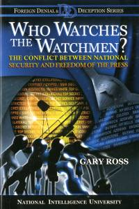 Who Watches the Watchmen?: The Conflict between National Security and Freedom of the Press