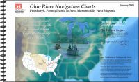 Ohio River Navigation Charts: New Martinsville, West Virginia to Pittsburgh, Pennsylvania, The Bicentennial Commemoration of the Lewis and Clark Corps of Discovery, 2003-2006 (2003)