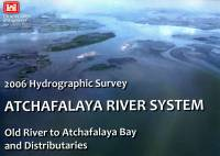 2006 Hydrographic Survey: Atafalacha River System, Old River to Atafalacha Bay and Distributaries