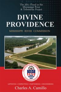 Divine Providence: The 2011 Flood in the Mississippi River and Tributaries Project (Paperback)