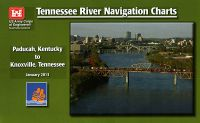 Tennessee River Navigation Charts: Paducah, Kentucky to Knoxville, Tennessee (January 2013)