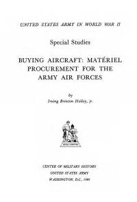 United States Army in World War 2, Buying Aircraft: Material Procurement for Army Air Forces {Hardcover)