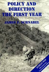United States Army in the Korean War: Policy and Direction, The First Year (Clothbound)
