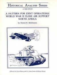 Pattern for Joint Operations: World War 2 Close Air Support, North Africa