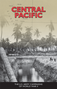 Central Pacific: U.S. Army Campaigns of World War II (Pamphlet)
