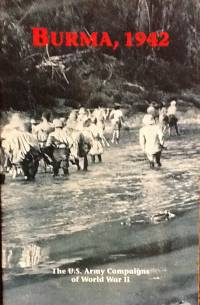 Burma, 1942: The U.S. Army Campaigns of World War II (Pamphlet)