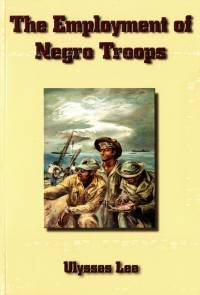 The Employment of Negro Troops (eBook)