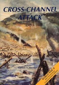 United States Army in World War II: European Theater of Operations, Cross-Channel Attack (Paperback)