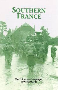 Southern France: The U.S. Army Campaigns of World War II (Pamphlet)