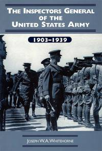 The Inspectors General of the United States Army, 1903-1939 (Paperback)