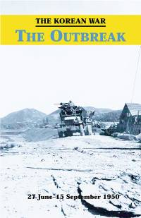 The Korean War: The Outbreak, 27 June - 15 September 1950 (Paperback)