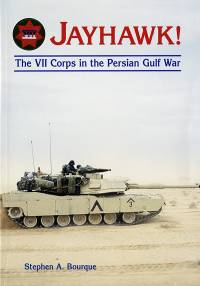 Jayhawk: The Seven Corps in the Persian Gulf War
