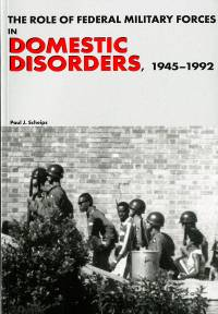 Role of Federal Military Forces in Domestic Disorders, 1945-1992 (Paperback)