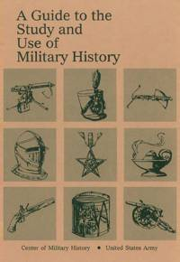 Guide to the Study and Use of Military History