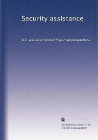 Security Assistance, U.S. and International Historical Perspectives