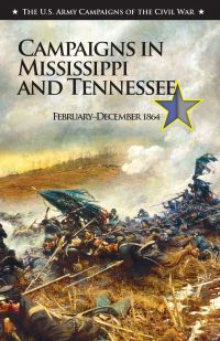 U.S. Army Campaigns of the Civil War: Mississippi and Tennessee