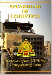 Spearhead of Logistics: A History of the United States Army Transportation Corps