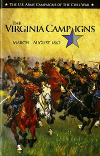 U.S. Army Campaigns Of The Civil War: Virginia Campaigns 1862