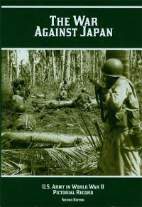 Cmh Pub 12-1 U.s. Army In Ww2 The War Against Japan Pictorial Record
