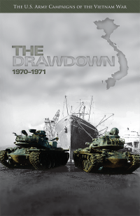 U.S. Army Campaigns of the Vietnam War: The Drawdown 1970-1971