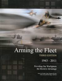 Arming the Fleet: 1943-2011, Providing Our Warfighters the Decisive Advantage