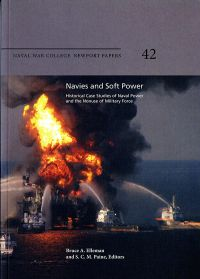Navies and Soft Power: Historical Case Studies of Naval Power and the Nonuse of Military Force