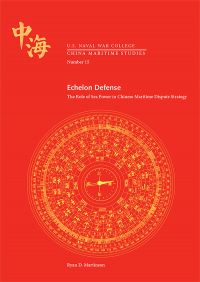 Echelon Defense: The Role of Seapower in Chinese Maritime Dispute Strategy