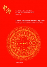 """China Maritime Studies Number 16, Chinese Nationalism and the """"Gray Zone"""""""