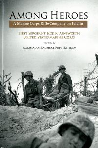 Among Heroes: A Marine Corps Rifle Company on Peleliu
