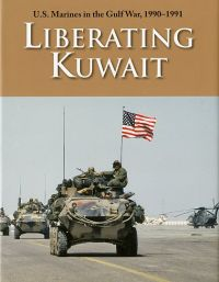 U.S. Marines in the Gulf War, 1990-1991: Liberating Kuwait (Hardcover with Dust Jacket)