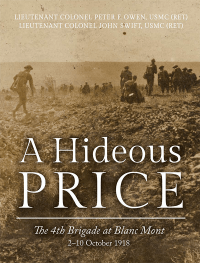 A Hideous Price: The 4th Brigade at Blanc Mont, 2-10 October 1918
