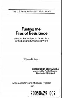 Fueling the Fires of Resistance: Army Air Forces Special Operations in the Balkans During World War 2