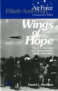 Wings of Hope: The United States Air Force and Humanitarian Airlift Operations