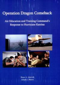 Operation Dragon Comeback: Air Education and Training Command's Response to Hurricane Katrina