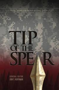 Tip of the Spear: U.S. Army Small Unit Action in Iraq, 2004-2007 (ePub eBook)