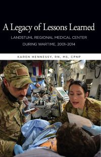 A Legacy of Lessons Learned: Landstuhl Regional Medical Center During Wartime, 2001-2014