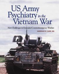 U.S. Army Psychiatry in the Vietnam War: New Challenges in Extended Counterinsurgency Warfare