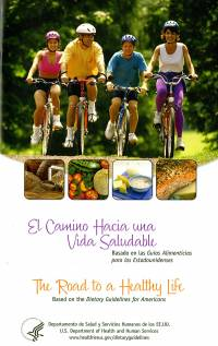 El Camino Hacia una Vida Saludable Basada en las Guias Alimenticias para los Estadounidenses = The Road to a Healthy Life Based on the Dietary Guidelines for Americans (Bilingual Spanish and English)