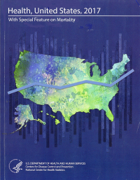 Health, United States 2017, With Special Feature on Mortality