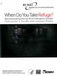 When Do You Take Refuge?: Decisionmaking During Mine Emergency Escape Instructor's Guide and Lesson Plans, Refuge Chamber Training